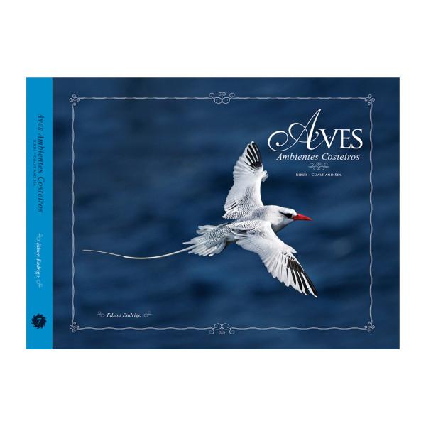 Livro Ambientes-Costeiros Volume 7 Coleção Aves do Bioma Brasileiro Aves e Fotos Editora por Edson Endrigo