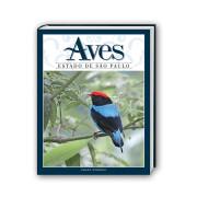 Livro Aves Estado de São-Paulo  Volume 1 Coleção Aves dos Estados Brasileiros Aves e Fotos Editora por Edson Endrigo