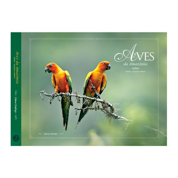 Livro Aves-da-Amazônia Volume 2 Coleção Aves do Bioma Brasileiro Aves e Fotos Editora por Edson Endrigo