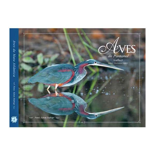 Livro Aves-do-Pantanal Volume 4 Coleção Aves do Bioma Brasileiro Aves e Fotos Editora por Edson Endrigo